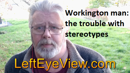 Workington man – the trouble withstereotypes